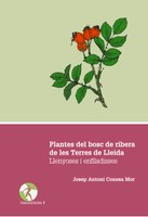 El Jardí Botànic-Arborètum de Lleida publica un llibre sobre les plantes del bosc de ribera de les Terres de Lleida